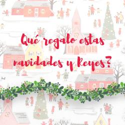 ideas para regalar navidades y reyes